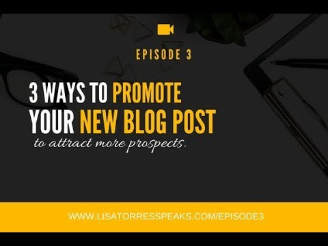 [EP: 3] Blogging Tips: 3 Ways To Promote Your New Blog Post