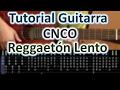 Reggaetón Lento (Bailemos) - CNCO - Tutorial Entre Guitarras