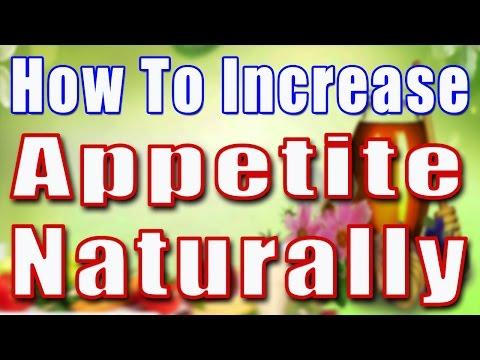 How to Increase Appetite naturally II प्राकृतिक रूप से भूख बढ़ाने के घरेलु नुस्खे II