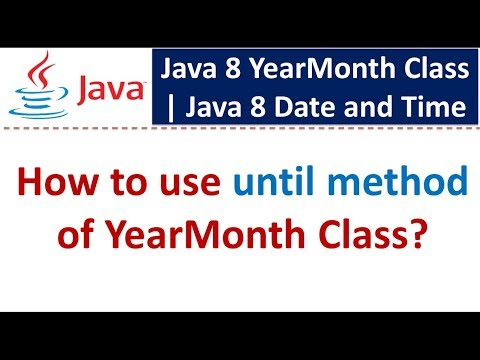 How to use until method of YearMonth Class   Java 8 Date and Time