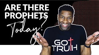 Do Prophets Still Exist Today?
