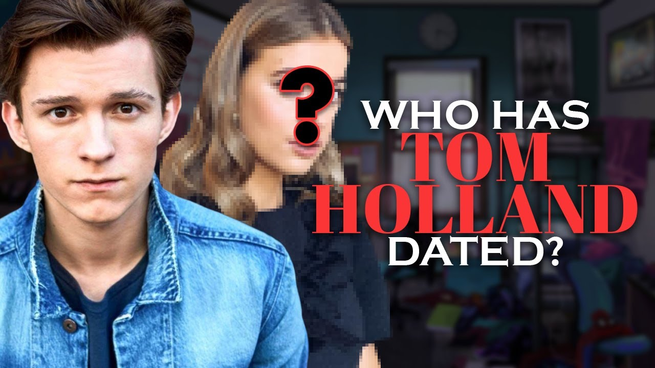 Who has Tom Holland dated?,