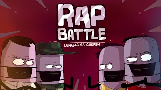 RAP BATTLE: lumabag sa curfew (Pinoy Animation)