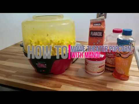 How To: Movie Theater Popcorn -With Mandi