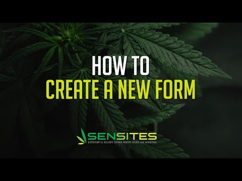 How to Create a New Form on Your Dispensary Website Theme - Sensites