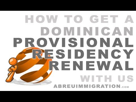 How To Renew Your Provisional Dominican Residency With Us -- AbreuImmigration.com