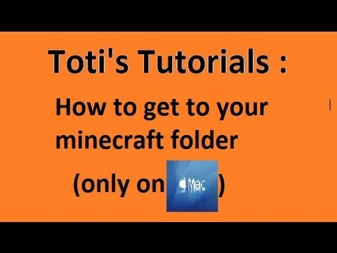 How to get to your Minecraft folder ( Mac )