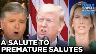 Trump Fox News S Premature Coronavirus Celebration The Daily Social Distancing Show