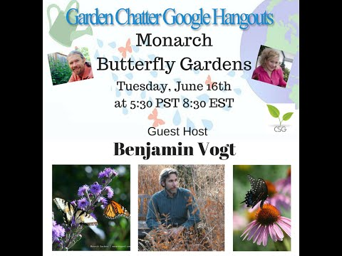 Monarch Butterfly Gardens with Benjamin Vogt on Garden Chatter #35