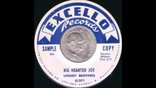 Lindsey Brothers - Big Hearted Joe