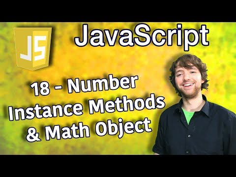 JavaScript Programming Tutorial 18 - Number Instance Methods and Math Object