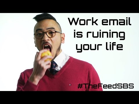 Work email is ruining your life - The Feed