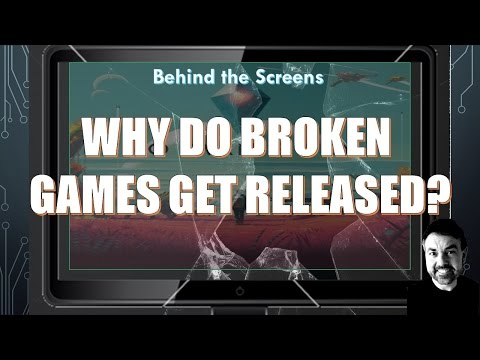 Why Do Broken Games Get Released?  A Behind the Screens Look