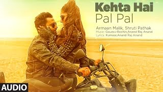 Kehta Hai Pal Pal Audio  | Sachiin J. Joshi, Alankrita Sahai | Armaan Malik, Shruti Pathak | Caesar