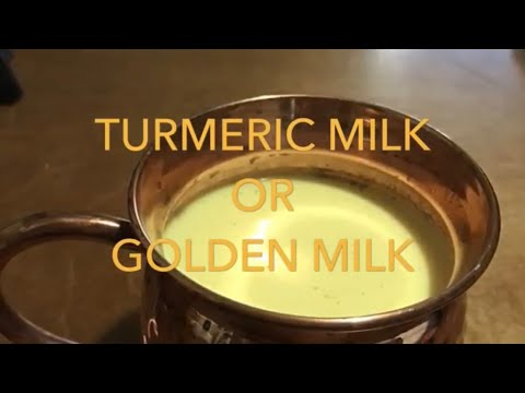 Turmeric Milk or Golden Milk / Benefits of Turmeric