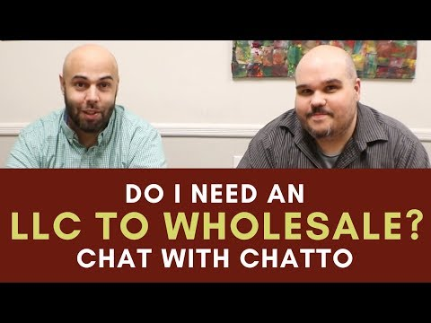 Do You Need an LLC to Wholesale Houses? | Chat with Chatto 009
