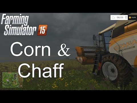 Farming Simulator '15 Tutorial: Corn and Chaff