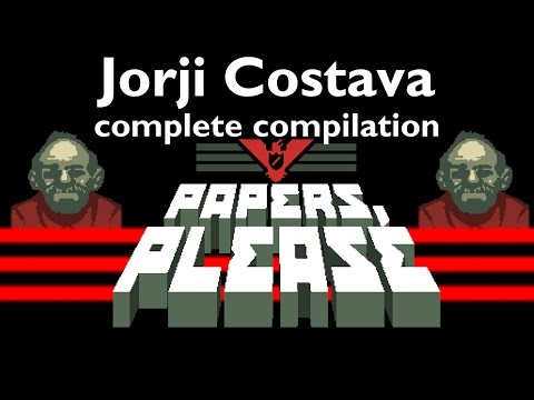 Papers, Please - The complete compilation of Jorji Costava