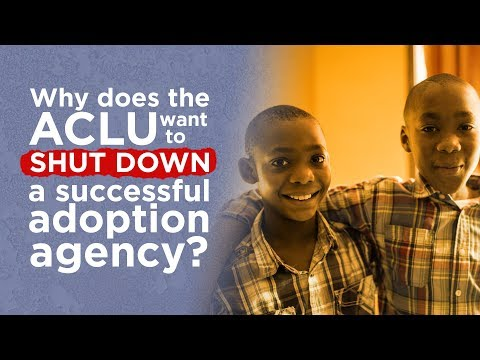 Why does the ACLU want to shut down a successful adoption agency?