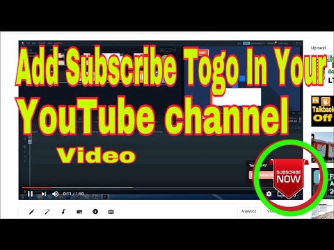 How to add Subscribe Togo in Your YouTube channel Video
