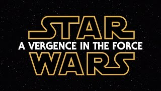 Star Wars: A Vergence in the Force [Episodes I-III Fanedit] - editorbinks