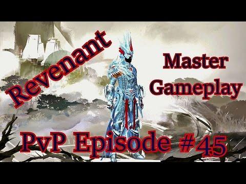 Guild Wars 2 - Revenant Master Gameplay PvP Episode 45 #YoBabyYoBabyYO
