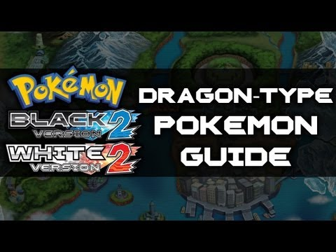 Pokemon Black 2 and White 2 | Dragon-Type Pokemon Guide