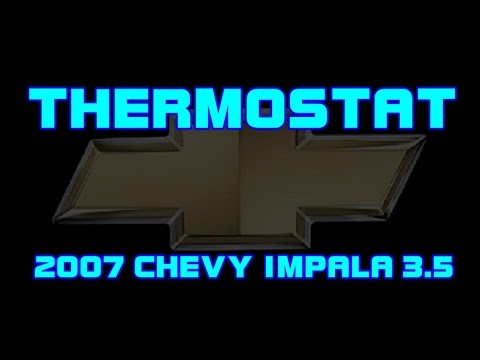 ⭐ 2007 Chevy Impala - 3.5 - How To Replace The Thermostat