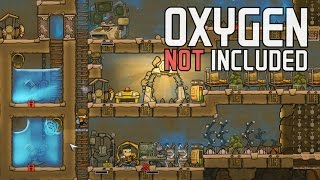 Oxygen Not Included!  Ep. 2 - Good Oxygen and Clean Water Reserviors! - Oxygen Not Included Alpha