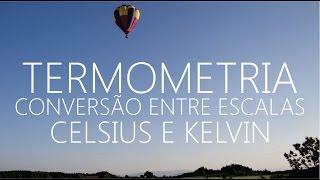 Termometria Conversao De Celsius Para Kelvin