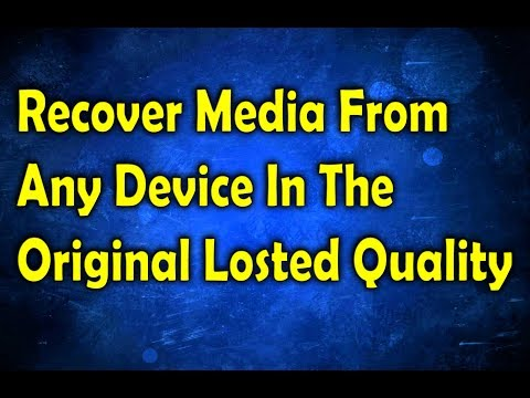 How To Recover Deleted Files From Any Device In Original Quality | 2017