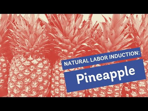 Natural Labor Induction Series: Evidence on Eating Pineapple
