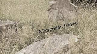 GHOSTLY TALE - A Forgotten Grave