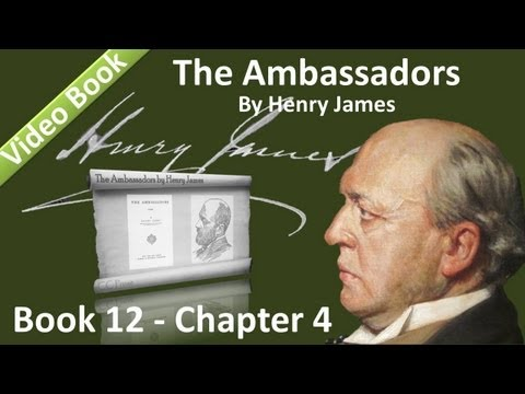 Book 12 - Chapter 4 - The Ambassadors by Henry James