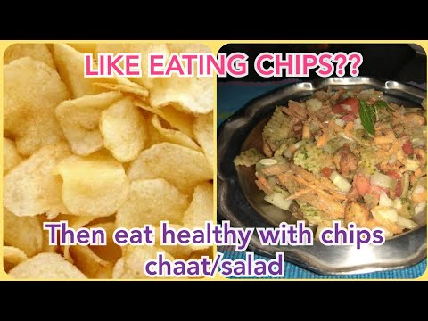 CHIPS SALAD: Like CHIPS?? Then eat it healthy with veg/sprouts/fruits