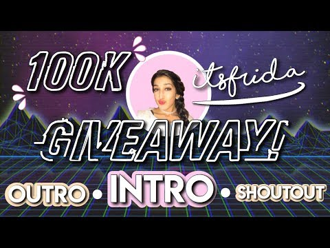 100K GIVEAWAY!! | INTRO, OUTRO AND SHOUTOUT