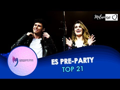 Eurovision Spain Pre-party 2018 / MY TOP 21 with comments (Based on live performances)