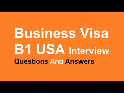 Business Visa B1 USA Interview Questions And Answers
