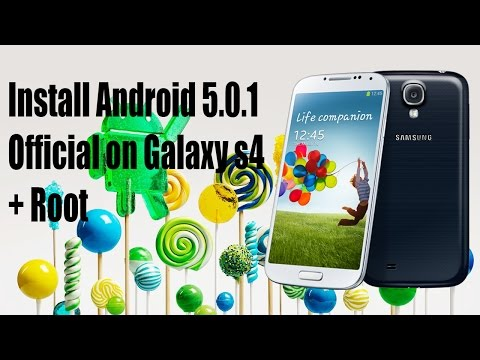 How To Install and Root Official Android 5.0.1 Lollipop On Galaxy S4 i9505