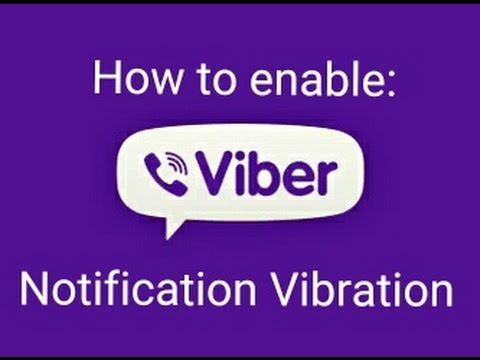 How to enable Vibration on Viber when Ringing - Enable Vibration for Viber Notifications for Android