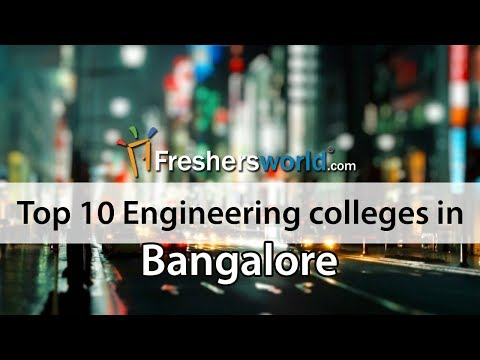 Top 10 Engineering colleges in Bangalore – A Wise way of Choosing Engineering Colleges