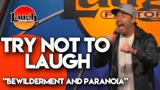 Try Not to Laugh | Bewilderment and Paranoia | Laugh Factory Stand Up Comedy