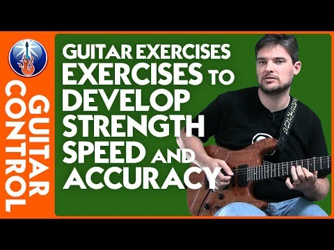 Guitar Exercises - Exercises to Develop Strength, Speed, and Accuracy