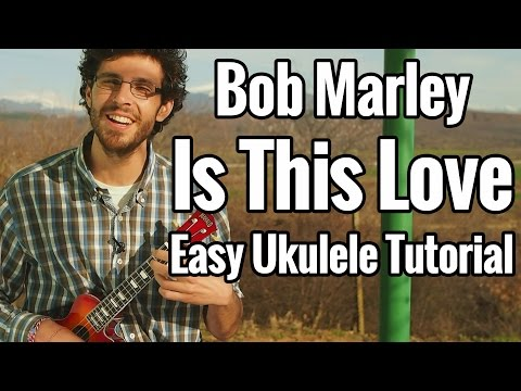 Bob Marley - Is This Love - EASY Ukulele Tutorial