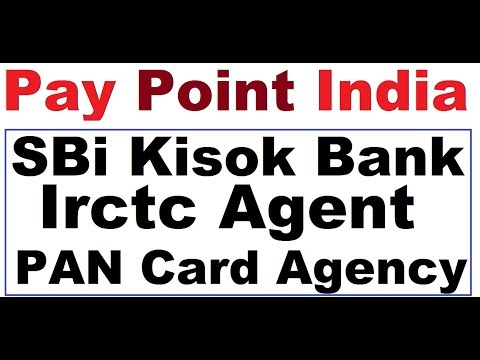 How to apply SBi Kisok Bank ,Irctc Agent ,PAN Card Agency ऑनलाइन Pay Point India