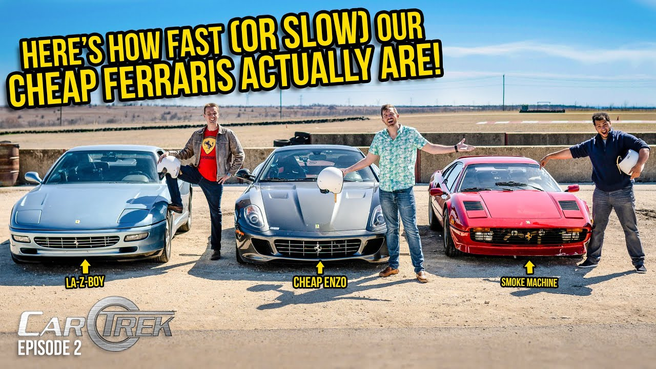 Here's How Fast (OR SLOW) Our Cheap Ferraris ACTUALLY Are - Car Trek S4E2