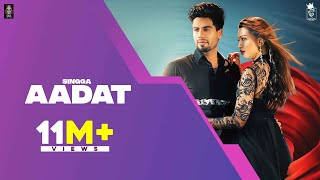 AADAT (Official Video) SINGGA | G Skillz | Latest Punjabi Songs 2020