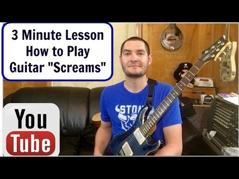 How to Play Guitar Screams Guitar Lesson David Dixon