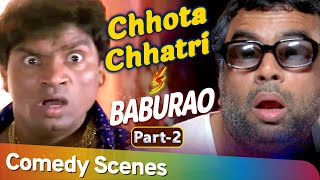 Chhota Chatri V/S Baburao | Best Bollywood Hindi Comedy Scenes - Part 2 | Paresh Rawal - Johny Lever