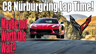 We FINALLY Know! C8 Corvette Nurburgring lap time. Worth the wait? *Mid Engine C8*